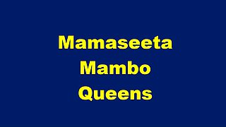 Mamaseeta Mambo Queens